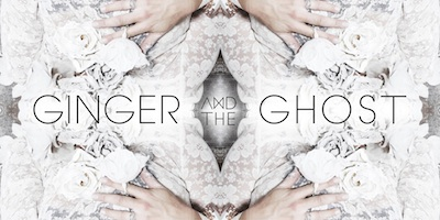 Ginger and the Ghost